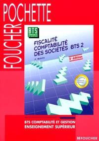 Fiscalité, comptabilité des sociétés : BTS 2 : BTS comptabilité et gestion, enseignement supérieur