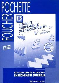 Fiscalité, comptabilité des sociétés : BTS 2, comptabilité et gestion : guide pédagogique