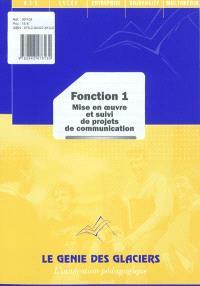 Fonction 1 : mise en oeuvre et suivi de projets de communication