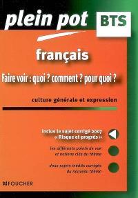Français : faire voir : quoi ? comment ? pour quoi ? : culture générale et expression