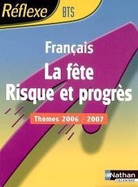 Français BTS : la fête, risque et progrès : thèmes 2006-2007