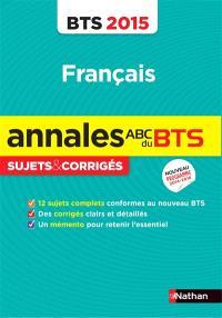 Français BTS : sujets & corrigés : nouveau programme