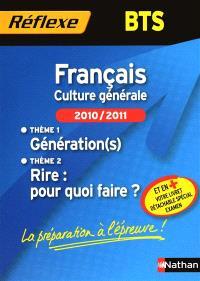 Français BTS, culture générale, 2010-2011 : thème 1, génération(s), thème 2, rire, pour quoi faire ?