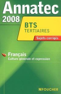 Français culture générale et expression, BTS tertiaires et industriels : sujets corrigés