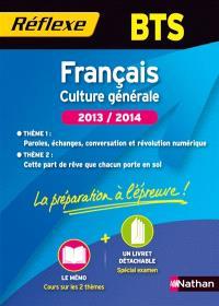 Français culture générale, BTS, 2013-2014 : thème 1, paroles, échanges, conversation et révolution numérique ; thème 2, cette part de rêve que chacun porte en soi