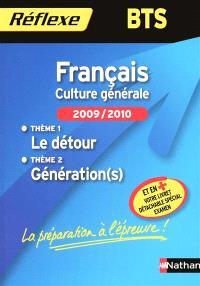 Français, culture générale 2009-2010, BTS : thème 1, le détour ; thème 2, génération(s)