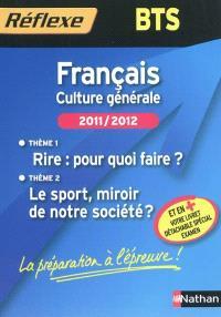 Français, culture générale, BTS 2011-2012 : thème 1, rire, pour quoi faire ? ; thème 2, le sport, miroir de notre société ?