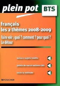 Français, les 2 thèmes 2008-2009 : faire voir : quoi ? Comment ? Pourquoi ? Le détour
