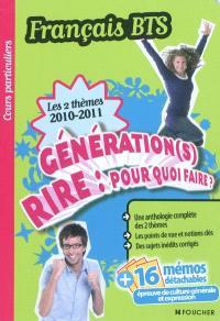 Génération(s) rire, pourquoi faire ? : français BTS, culture générale les 2 thèmes 2010-2011