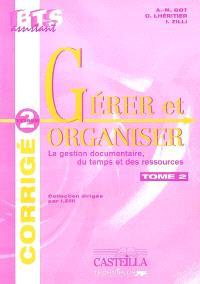 Gérer et organiser. Volume 2, Guide du professeur : corrigé