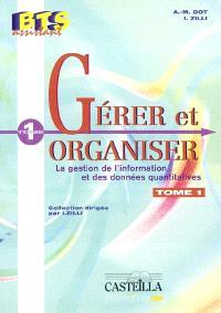 Gérer et organiser. Volume 1, La gestion de l'information et des données quantitatives