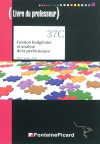 Gestion budgétaire et analyse de la performance : BTS 2e année CGO : livre du professeur