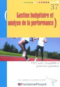 Gestion budgétaire et analyse de la performance : BTS 2e année, comptabilité et gestion des organisations