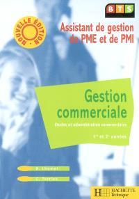 Gestion commerciale, assistant de gestion de PME et de PMI : études et administration commerciales, 1re et 2e années