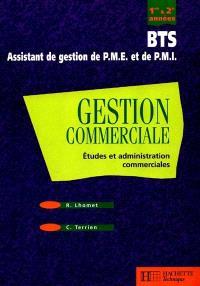Gestion commerciale, BTS assistant de gestion de PME et dePMI : première et deuxième années