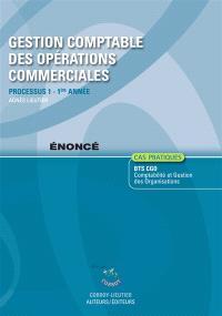 Gestion comptable des opérations commerciales, énoncé : processus 1 du BTS CGO, 1re année