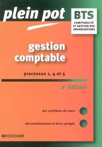 Gestion comptable, processus 1, 4 et 5, BTS comptabilité et gestion des organisations : enseignement supérieur, BTS, DUT tertiaires