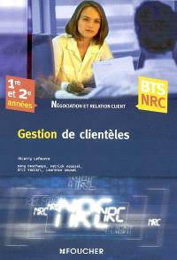 Gestion de clientèles : 1re et 2e années BTS NRC, négociation et relation client