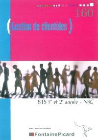 Gestion de clientèles, 1re et 2e années : BTS NRC (négociation et relation client)