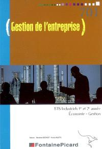 Gestion de l'entreprise : BTS industriels 1re et 2e années économie gestion