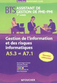Gestion de l'information et des risques informatiques A5.3 et A7.1 : BTS assistant de gestion de PME-PMI 1re et 2e années