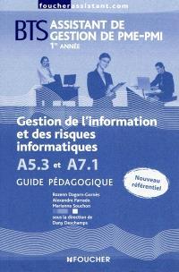 Gestion de l'information et des risques informatiques A5.3 et A7.1, BTS 1re année : guide pédagogique