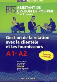 Gestion de la relation avec la clientèle et les fournisseurs A1 et A2, BTS assistant de gestion de PME-PMI 1re et 2e années
