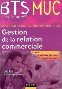 Gestion de la relation commerciale : cours, pratiques de pros, applications
