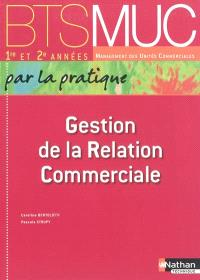 Gestion de la relation commerciale par la pratique, BTS MUC : livre de l'élève