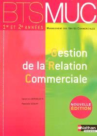 Gestion de la relation commerciale, BTS MUC 1re et 2e années