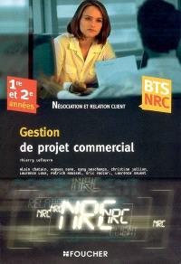 Gestion de projet commercial : BTS NRC, 1re et 2e années