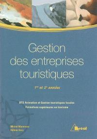 Gestion des entreprises touristiques : 1re et 2e années : BTS Animation et gestion touristiques locales, formations supérieures en tourisme