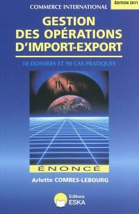 Gestion des opérations d'import-export : énoncé : 10 dossiers et 90 cas pratiques