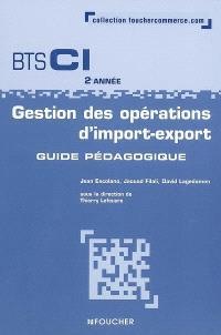 Gestion des opérations d'import-export BTS CI 2e année : guide pédagogique