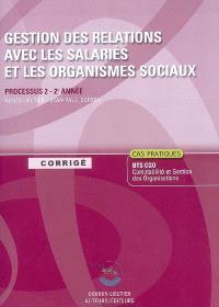 Gestion des relations avec salariés et organismes sociaux : processus 2 du BTS CGO 2e année : corrigé, cas pratiques