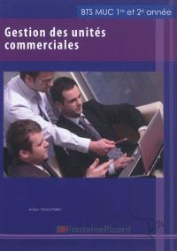 Gestion des unités commerciales : BTS MUC 1re et 2e années