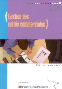 Gestion des unités commerciales, BTS management des unités commerciales 1re et 2e années : livre de l'élève