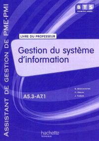 Gestion du système d'information, BTS première année, assistant de gestion de PME-PMI, A5.3-A7.1 : livre du professeur