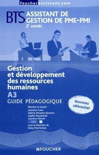 Gestion et développement des ressources humaines A3, BTS assistant de gestion de PME-PMI, 2e année : guide pédagogique