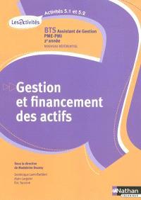 Gestion et financement des actifs, activités 5.1 et 5.2 : BTS assistant de gestion PME-PMI 2e année : nouveau référentiel