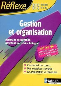 Gestion et organisation, BTS assistant de direction, assistant secrétaire trilingue : l'essentiel du cours, des exercices corrigés, la préparation à l'épreuve