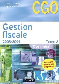 Gestion fiscale. Volume 2, 2008-2009 : corrigés