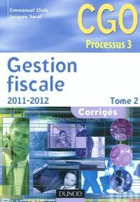 Gestion fiscale. Volume 2, CGO processus 3 : corrigés