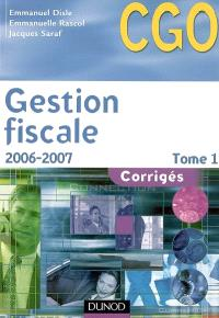 Gestion fiscale. Volume 1, Corrigés : processus 3 : gestion fiscale et relations avec l'administration des impôts