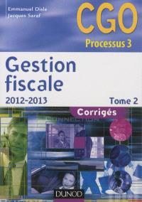Gestion fiscale : CGO processus 3. Volume 2, Corrigés
