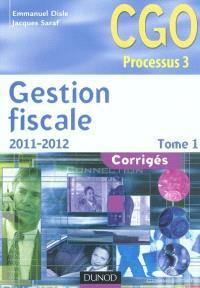 Gestion fiscale : corrigés : CGO processus 3. Volume 1