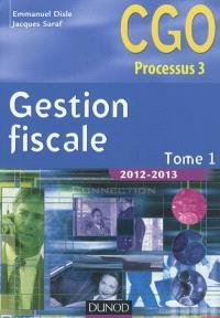 Gestion fiscale 2012-2013 : CGO processus 3. Volume 1