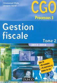 Gestion fiscale 2013-2014 : CGO processus 3 : manuel. Volume 2