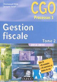 Gestion fiscale 2014-2015 : CGO processus 3 : manuel. Volume 2