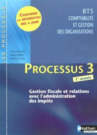 Gestion fiscale et relations avec l'administration des impôts : processus 3 BTS 1 : livre détachable de l'élève
